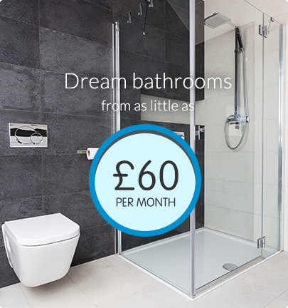 Dream bathrooms from £45 per month